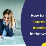 learning and development in the workplace